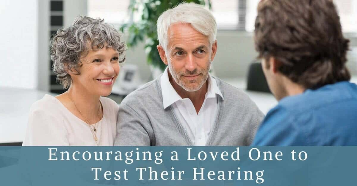 Encouraging a Loved One to Test Their Hearing