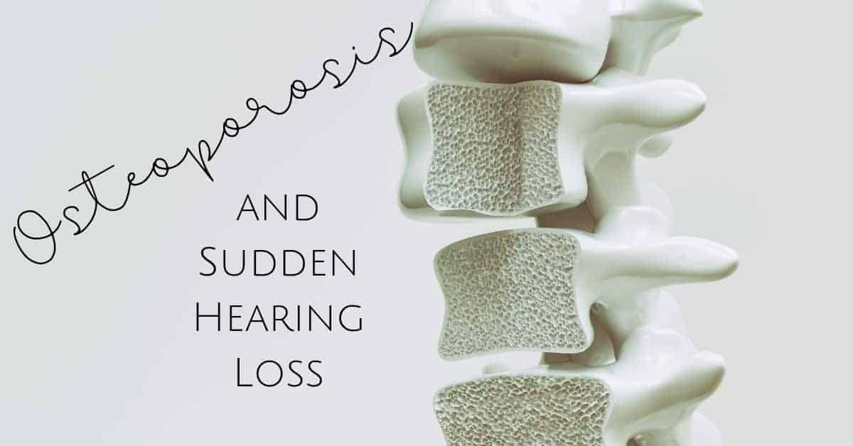 Osteoporosis and Sudden Hearing Loss???????