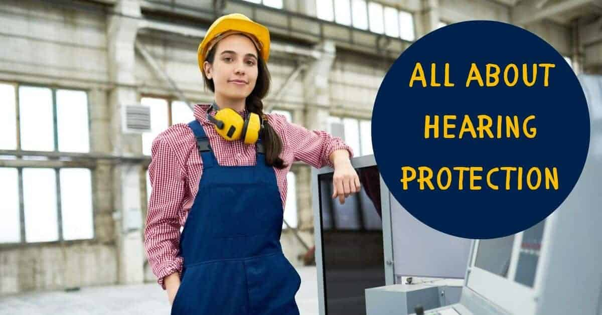 All About Hearing Protection